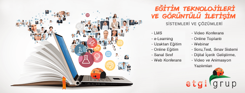 Etgigrup Uzaktan Eğitim Teknolojileri,Web Konferans,Webinar,LMS,Sanal Sınıf Uygulamarı