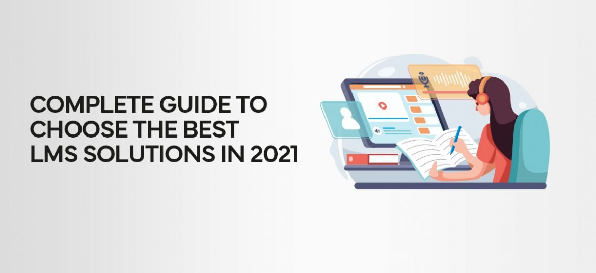 complete-guide-to-choose-the-best-lms-solutions-2021